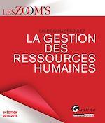 Télécharger cet ebook : Les Zoom's. La gestion des ressources humaines 2015-2016 - 8e édition