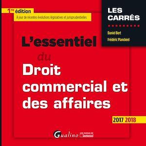 Téléchargez le livre :  L'essentiel du droit commercial et des affaires 2017-2018 - 1e édition