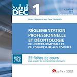 Télécharger cet ebook : Les Carrés DEC 1 - Réglementation professionnelle et déontologie de l'expert-comptable et du commissaire aux comptes - 4e édition 2016