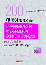 Télécharger le livre :  200 questions de compréhension et expression écrite en français pour s'entraîner au Score IAE-Message 2017 - 6e edition