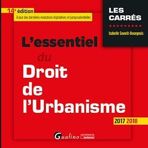 Téléchargez le livre :  L'essentiel du droit de l'urbanisme 2017-2018 - 14e édition