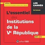 Télécharger le livre :  L'essentiel des institutions de la Ve République 2017-2018 - 5e édition