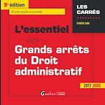 Télécharger le livre :  L'essentiel des grands arrêts du droit administratif 2017-2018 - 9e édition