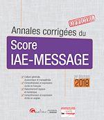 Télécharger le livre :  Annales corrigées du Score IAE-Message 2018 - 21e édition