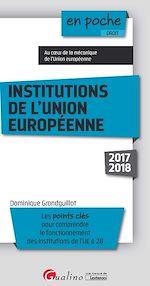 Télécharger le livre :  En poche - Institutions de l'Union européenne 2017-2018 - 9e édition