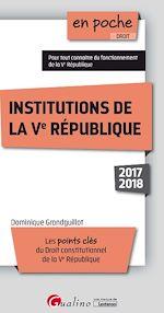 Télécharger le livre :  En poche - Institutions de la Ve République 2017-2018 - 9e édition