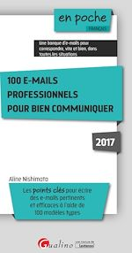 Télécharger le livre :  100 e-mails professionnels pour bien communiquer 2017 - 4e edition