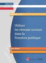 Télécharger le livre :  Utiliser les réseaux sociaux dans la fonction publique