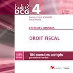 Télécharger le livre :  Les Carrés DCG 4 - Exercices corrigés - Droit fiscal 2017-2018 - 5e édition