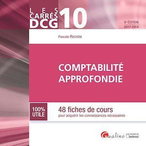 Téléchargez le livre :  Les Carrés DCG 10 - Comptabilité approfondie 2017-2018 - 8e édition