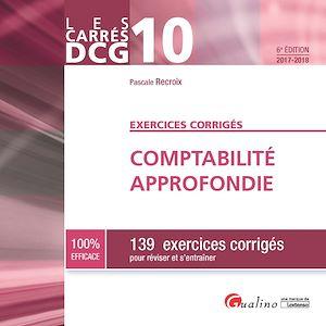 Téléchargez le livre :  Les Carrés DCG 10 - Exercices corrigés - Comptabilité approfondie 2017-2018 - 6e édition
