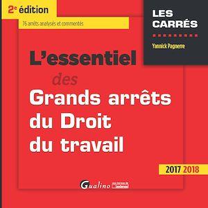Téléchargez le livre :  L'essentiel des Grands arrêts du droit du travail 2017-2018 - 2e édition