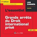 Télécharger le livre :  L'essentiel des grands arrêts du droit international privé 2017-2018 - 2e édition