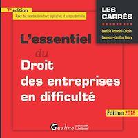 Télécharger le livre : L'essentiel du droit des entreprises en difficulté 2018 - 7e édition