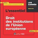 Télécharger le livre :  L'essentiel du droit des institutions de l'Union européenne 2018 - 8e édition