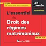 Télécharger le livre :  L'essentiel du droit des régimes matrimoniaux 2018 - 10e édition