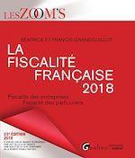 Télécharger le livre :  La fiscalité française 2018 - 23e édition