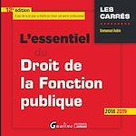 Télécharger le livre :  L'essentiel du droit de la fonction publique - 12e édition