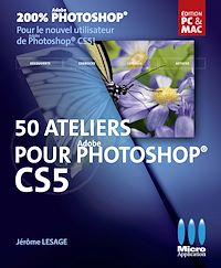 Télécharger le livre : 50 Ateliers pour Photoshop CS5