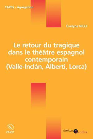 Téléchargez le livre :  Le retour du tragique dans le théâtre espagnol contemporain