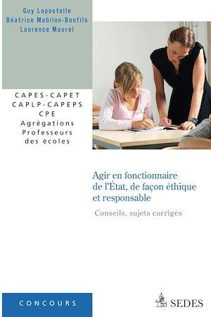 Téléchargez le livre :  Agir en fonctionnaire de l'État et de façon éthique et responsable (sujets corrigés)