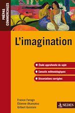 Télécharger le livre :  L'imagination -épreuve de culture générale 2010-2011