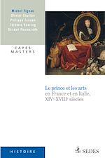 Télécharger le livre :  Le prince et les arts XIVe - XVIIIe siècle