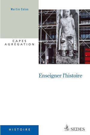 Téléchargez le livre :  Enseigner l'histoire