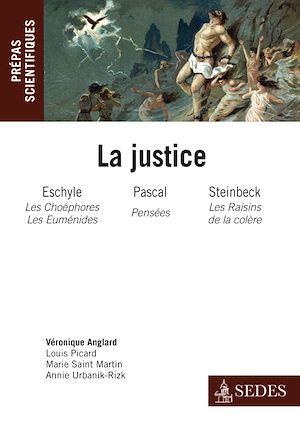 Téléchargez le livre :  La Justice : Eschyle, Pascal, Steinbeck