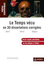 Télécharger le livre :  Le temps vécu en trente dissertations corrigées