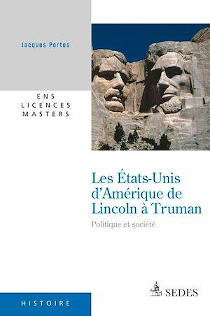 Téléchargez le livre :  Les États-Unis d'Amérique de Lincoln à Truman