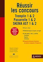 Télécharger le livre :  Réussir les concours - Tremplin 1 & 2 - Passerelle 1 & 2 - SKEMA AST 1 & 2