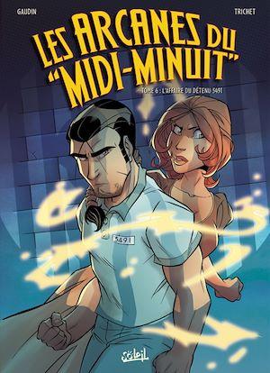 Téléchargez le livre :  Les Arcanes du Midi-Minuit T06
