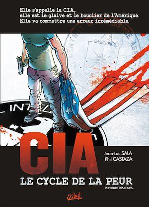 Téléchargez le livre :  CIA, le cycle de la peur T02