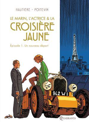 Téléchargez le livre :  Le marin, l'actrice et la croisière jaune T01