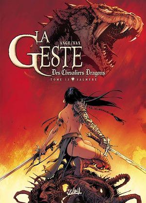 Téléchargez le livre :  La Geste des Chevaliers Dragons T13