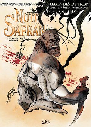 Téléchargez le livre :  Légendes de Troy - Nuit Safran T02