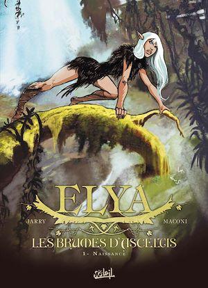 Téléchargez le livre :  Elya, les Brumes d'Asceltis T01