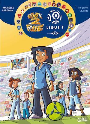 Téléchargez le livre :  Foot 2 Rue - Ligue 1 T01