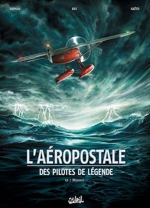 Téléchargez le livre :  L'Aéropostale - Des pilotes de légende T02