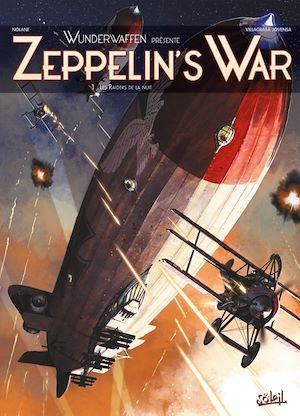 Téléchargez le livre :  Wunderwaffen présente Zeppelin's war T01