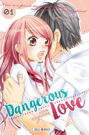 Téléchargez le livre :  Dangerous Love T01
