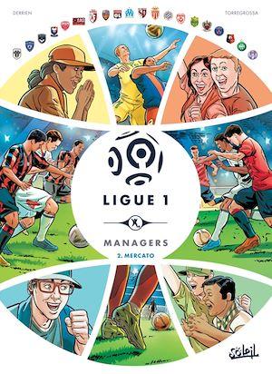 Téléchargez le livre :  Ligue 1 Managers T02