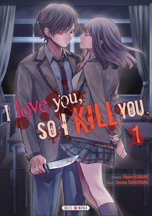 Téléchargez le livre :  I love you so I kill you T01