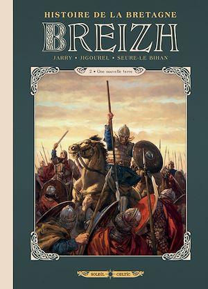 Téléchargez le livre :  Breizh Histoire de la Bretagne T02