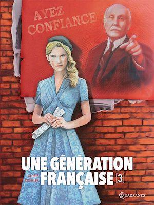 Téléchargez le livre :  Une génération française T03