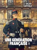 Télécharger le livre :  Une génération française T05