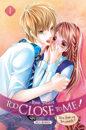 Téléchargez le livre :  Too Close to Me ! T01