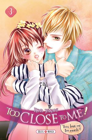 Téléchargez le livre :  Too Close to Me ! T03