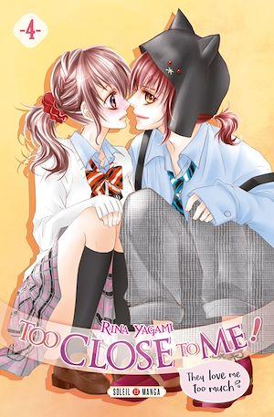 Téléchargez le livre :  Too Close to Me ! T04